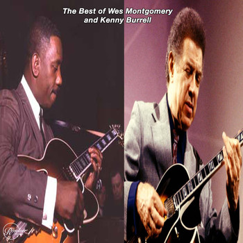 Wes Montgomery - The Best of Wes Montgomery and Kenny Burrell