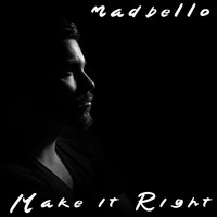 Madbello - Make It Right