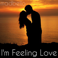 Madbello - I'm Feeling Love