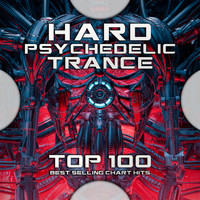 Goa Doc, Psytrance, Psychedelic Trance - Hard Psychedelic Trance Top 100 Best Selling Chart Hits