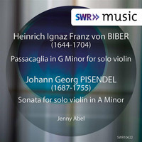 Jenny Abel - Biber:  Passacaglia in G Minor - Pisendel: Violin Sonata in A Minor