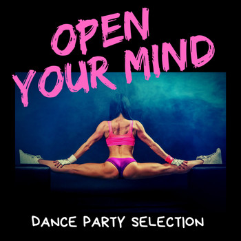 Various Artists - Open Your Mind (Dance party selection)