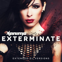 Anime - Exterminate (Extended DJ Versions [Explicit])