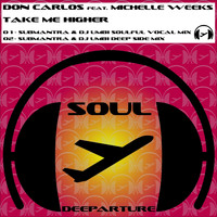Don Carlos - Take Me Higher (Remixes)