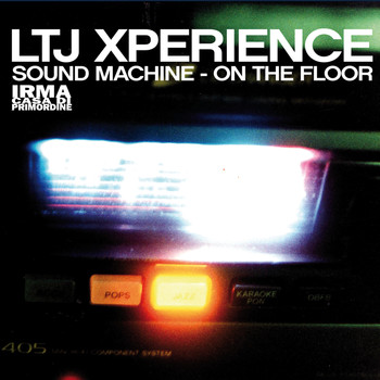LTJ Xperience - Sound Machine / On the Floor