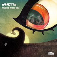 Musetta - Mice To Meet You