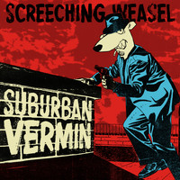 Screeching Weasel - Suburban Vermin