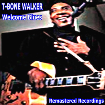 T-Bone Walker - Welcome Blues