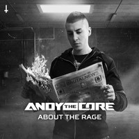 Andy The Core - About The Rage (Explicit)