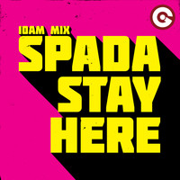 Spada - Stay Here (10am Mix)