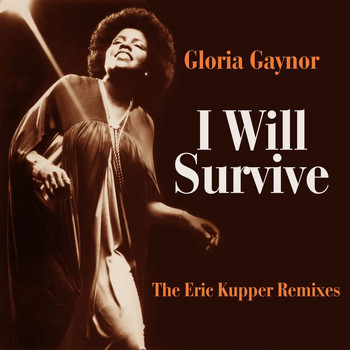 Gloria Gaynor - I Will Survive (The Eric Kupper Remixes)