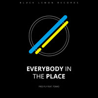 Fre3 Fly - Everybody in the Place