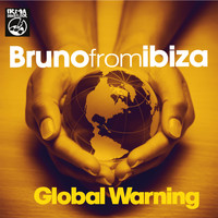 Bruno From Ibiza - Global Warning