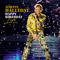 Johnny Hallyday - Happy Birthday Live (Live)
