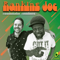 Ranking Joe - Roommate Remixes