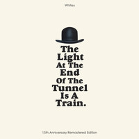 Whitey - THE LIGHT AT THE END OF THE TUNNEL IS A TRAIN (15TH ANNIVERSARY REMASTERED EDITION)