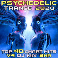 Goa Doc, Psytrance, Psychedelic Trance - Psychedelic Trance 2020 Top 40 Chart Hits, Vol. 4 DJ Mix 3Hr