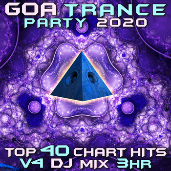 Goa Doc, Psytrance, Psychedelic Trance - Goa Trance Party 2020 Top 40 Chart Hits, Vol. 4 DJ Mix 3Hr
