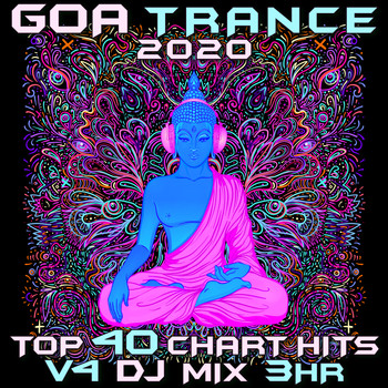 Goa Doc, Psytrance, Psychedelic Trance - Goa Trance 2020 Top 40 Chart Hits, Vol. 4 DJ Mix 3Hr