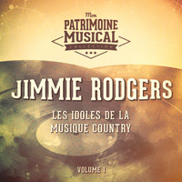 Jimmie Rodgers - Les Idoles De La Musique Country: Jimmie Rodgers, Vol. 1