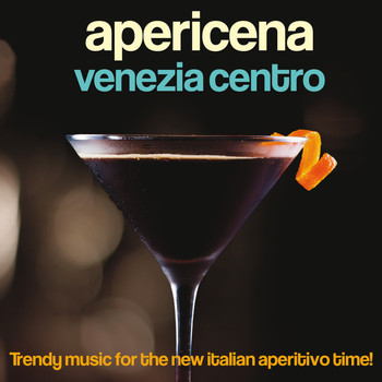 Various Artists - Apericena Venezia centro (Trendy Music for the New Italian Aperitivo Time!)