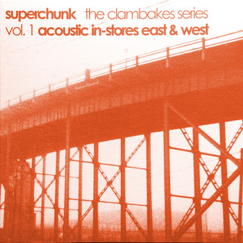 Superchunk - Clambakes Vol. 1: Acoustic In-Stores East & West
