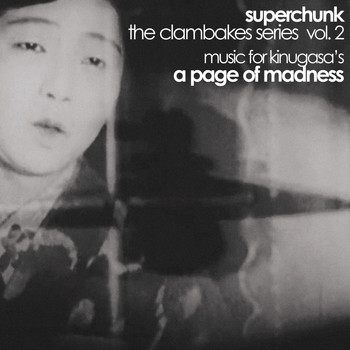 Superchunk - Clambakes Vol. 2: Music for Kinugasa's A Page of Madness