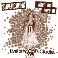 Superchunk - Clambakes Vol. 3: When We Were 10 - Live at Cat's Cradle 1999 (Explicit)