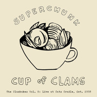 Superchunk - Clambakes Vol. 5: Cup of Clams - Live at Cat's Cradle 2003