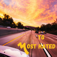 TG - Most Hated (Explicit)
