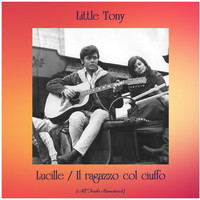 Little Tony - Lucille / Il ragazzo col ciuffo (All Tracks Remastered)