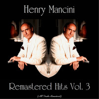 Henry Mancini - Remastered Hits Vol. 3 (All Tracks Remastered)
