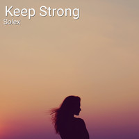 Solex - Keep Strong (Instrumental Version) (Instrumental Version)