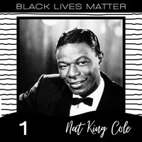 Nat King Cole - Black Lives Matter Vol. 1