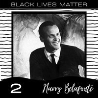 Harry Belafonte - Black Lives Matter vol. 2