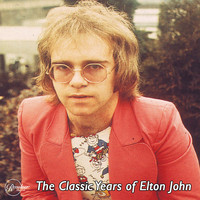 Elton John - The Classic Years of Elton John
