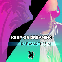 Raf Marchesini - Keep On Dreaming