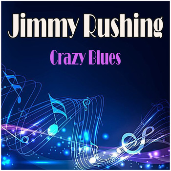 Jimmy Rushing - Crazy Blues