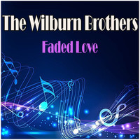 The Wilburn Brothers - Faded Love