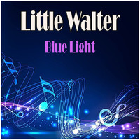 Little Walter - Blue Light