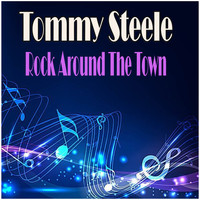 Tommy Steele - Rock Around The Town