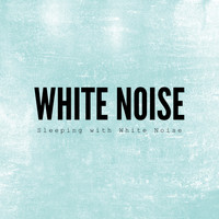 White Noise - Sleeping with White Noise