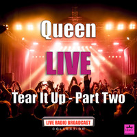 Queen - Tear It Up - Part Two (Live)