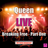Queen - Breaking Free - Part One (Live)
