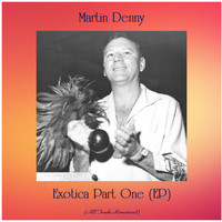 Martin Denny - Exotica Part One (EP) (Remastered 2020)