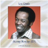 Lou Rawls - Stormy Monday (EP) (All Tracks Remastered)