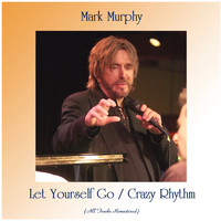 Mark Murphy - Let Yourself Go / Crazy Rhythm (Remastered 2020)