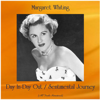 Margaret Whiting - Day In-Day Out / Sentimental Journey (All Tracks Remastered)