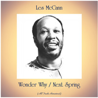 Les McCann - Wonder Why / Next Spring (All Tracks Remastered)