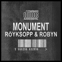 Röyksopp & Robyn - Monument (Remixes)